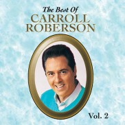 Best Of Carroll Roberson Vol. 2